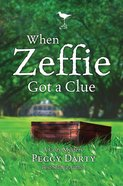 Cozy Mystery: When Zeffie Got a Clue Paperback