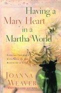 Having a Mary Heart in a Martha World (Gift Edition) Hardback