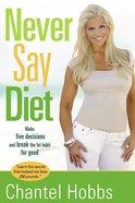 Never Say Diet Hardback