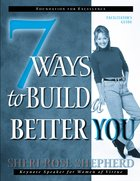 7 Ways to Build a Better You (Facilitator's Guide) Paperback