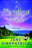 A Mending At the Edge (#03 in Change And Cherish Historical Series) Paperback