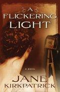 A Flickering Light Paperback