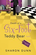 Death of a Six-Foot Teddy Bear (#2 in Bargain Hunters Mystery Series) Paperback