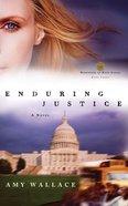 Enduring Justice (#03 in Defenders Of Hope Series) Paperback