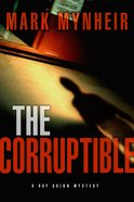 The Corruptible Paperback