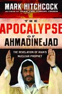 The Apocalypse of Ahmadinejad