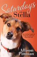 Saturdays With Stella Paperback