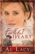 A Faithful Heart (#02 in Angel Of Mercy Series) Paperback