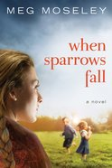 When Sparrows Fall Paperback
