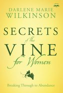 Secrets of the Vine For Women (#02 in Breakthrough For Women Series) Paperback