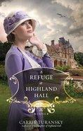 A Refuge At Highland Hall (#03 in Edwardian Brides Series) Paperback