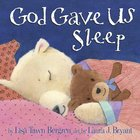 God Gave Us Sleep (God Gave Us Series) Hardback