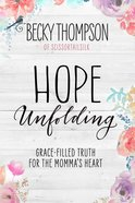 Hope Unfolding Paperback