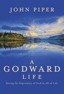 A Godward Life Hardback