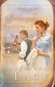Beloved Physician (#02 in Frontier Doctor Trilogy Series)