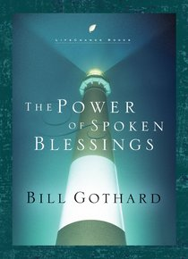 The Power of Spoken Blessings (Lifechange Books Series)