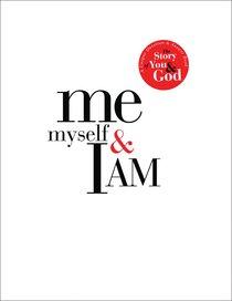 Me Myself & I Am