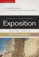 Exalting Jesus in Ezra-Nehemiah (Christ Centered Exposition Commentary Series) Paperback
