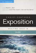Exalting Jesus in Mark (Christ Centered Exposition Commentary Series) Paperback