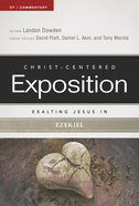 Exalting Jesus in Ezekiel (Christ Centered Exposition Commentary Series) Paperback