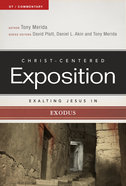 Exalting Jesus in Exodus (Christ Centered Exposition Commentary Series)