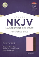 NKJV Large Print Compact Reference Bible Pink/Brown Leathertouch Premium Imitation Leather
