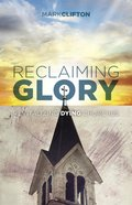 Reclaiming Glory Paperback