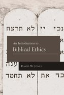 An Introduction to Biblical Ethics Paperback