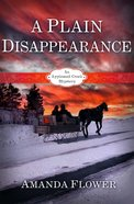 A Plain Disappearance (#03 in Appleseed Creek Mystery Series)