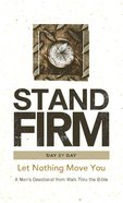 Stand Firm Day By Day