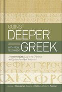 Going Deeper With New Testament Greek Hardback