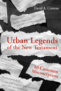 Urban Legends of the New Testament: 40 Common Misconceptions Paperback