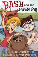 Bash and the Pirate Pig Hardback