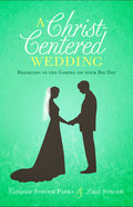 A Christ-Centered Wedding Paperback