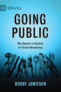 Going Public: Why Baptism is Required For Church Membership Paperback