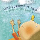 Cuando Cierro Mis Ojos (When I Close My Eyes) Paperback