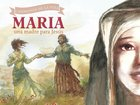 Mara, Una Madre Para Jess (Mary, A Mother For Jesus) Paperback