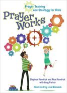 Prayer Works (Ages 8-12)