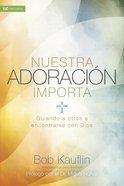 Nuestra Adoracin Importa Paperback