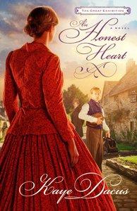 An Honest Heart (Great Exhibition Novel Series)