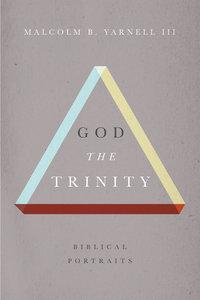 God the Trinity: Biblical Portraits