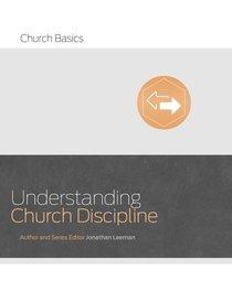 Understanding Church Discipline (Church Basics Series)
