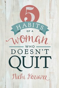 5 Habits of a Woman Who Doesnt Quit