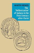Hellenization of Judaea in the First Century After Christ