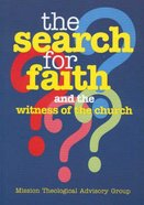 The Search For Faith and the Witness of the Church Paperback