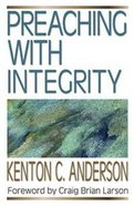 Integrity (Preaching With Series) Paperback