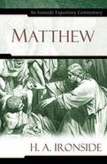 Matthew (Ironside Expository Commentary Series) Hardback