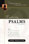 Exploring Psalms (Volume 2) (John Phillips Commentary Series)