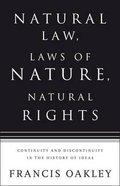 Natural Law, Laws of Nature, Natural Rights Hardback