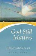God Still Matters Paperback